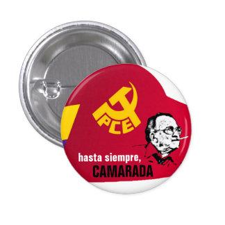 HASTA SIEMPRE CAMARADA BUTTON