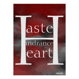 Haste Hindrance Heart Peace Red Poster- Cust.