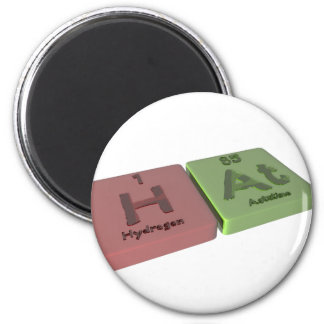 Hat as H Hydrogen and At Astatine 2 Inch Round Magnet