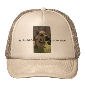 Hat/Funny christian/witnessing chihuahua Trucker Hat