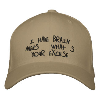 Hat:  I have Brain Mets.  What's your excuse? Embroidered Baseball Hat