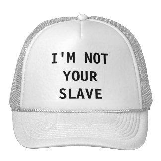 Hat I'm Not Your Slave