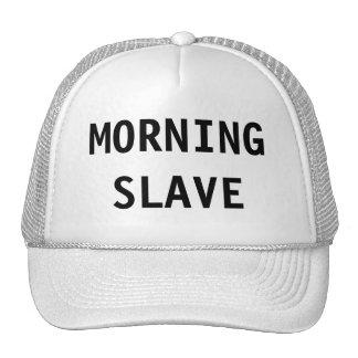 Hat Morning Slave