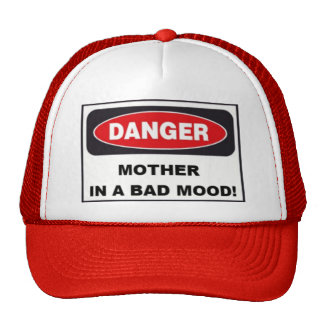 Hat - MOTHER IN BAD MOOD!