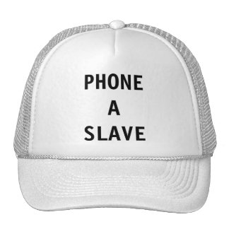 Hat Phone A Slave