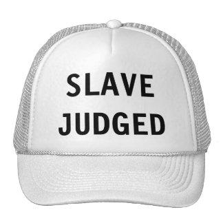 Hat Slave Judged