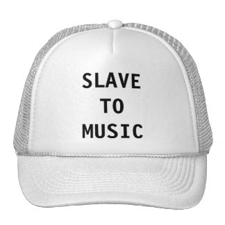 Hat Slave To Music