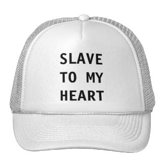 Hat Slave To My Heart