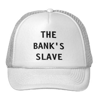 Hat The Bank;s Slave