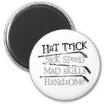 Hat Trick Fridge Magnet