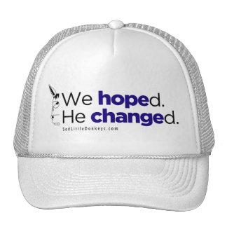 HAT: We hoped. He changed.