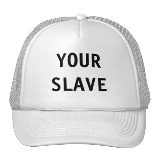 Hat Your Slave