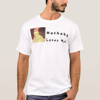 Hatbaby Loves Me T-Shirt