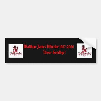 hatchet man, hatchet man, Matthew James Wheeler... Bumper Sticker
