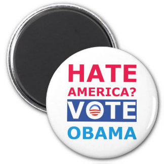 Hate America? Vote Obama (Anti Obama) 2 Inch Round Magnet