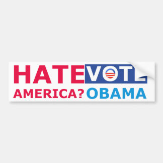 Hate America? Vote Obama (Anti Obama) Bumper Sticker