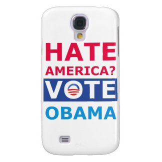 Hate America? Vote Obama (Anti Obama) Galaxy S4 Cover