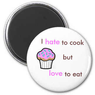 Hate cooking love eating 2 inch round magnet