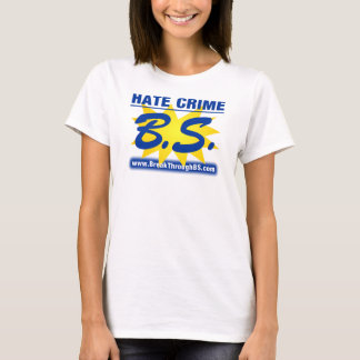 Hate Crime B.S. & Hate Crime Legislation B.S. T-Shirt