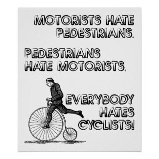 Hate Cyclists Funny Poster