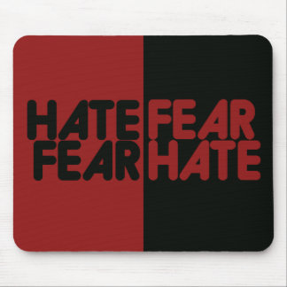 Hate fear fear hate mouse pad