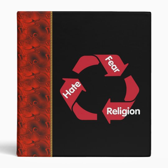 Hate Fear Religion 3 Ring Binder