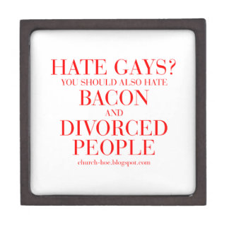 Hate gays you should also hate bacon and divorced keepsake box