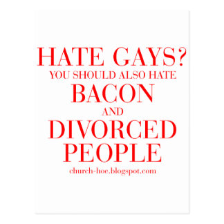 Hate gays you should also hate bacon and divorced postcard