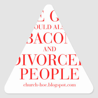 Hate gays you should also hate bacon and divorced triangle sticker