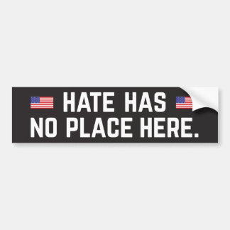 Hate Has No Place Here bumper sticker