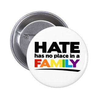 Hate Has No Place in a Family Pinback Buttons