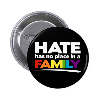 Hate Has No Place in a Family Pinback Button