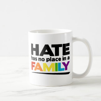 Hate Has No Place in a Family Coffee Mug