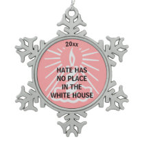 Hate Has No Place in the White House Year Resist Snowflake Pewter Christmas Ornament