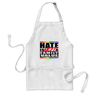 Hate Is NOT A Family Value Adult Apron