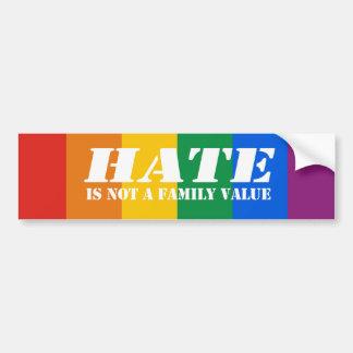 Hate is not a family value Bumper Sticker Car Bumper Sticker
