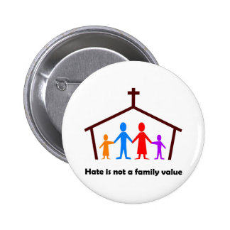 Hate is not a family value christian gift 2 inch round button