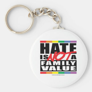 Hate Is NOT A Family Value Keychain