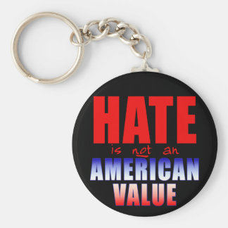 HATE is NOT an AMERICAN VALUE T-shirts Basic Round Button Keychain
