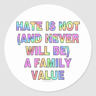 Hate is not (and never will be) stickers