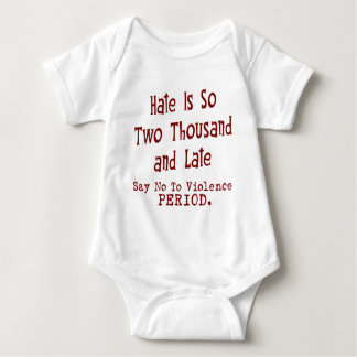 Hate Is So Two Thousand And Late Baby Bodysuit