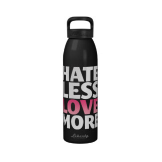 Hate Less Love More Water Bottle
