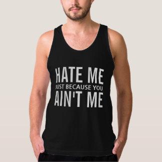 Hate Me Cuz You Ain't Me Tank Top