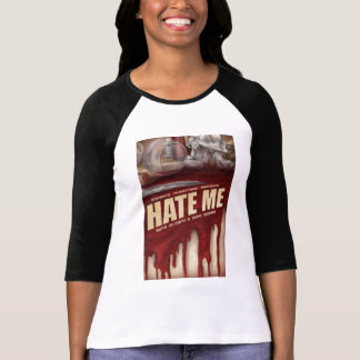Hate Me Women's Jersey T Shirt