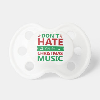 Hate On Christmas Music Pacifier
