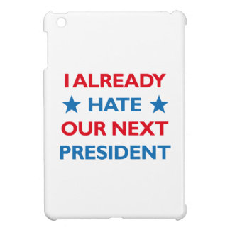 Hate Our Next President Cover For The iPad Mini