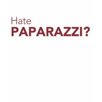 Hate Paparazzi? shirt