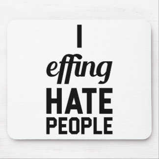 Hate People Mouse Pad