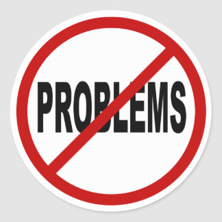 Hate Problems /No Problems Allowed Sign Statement Classic Round Sticker