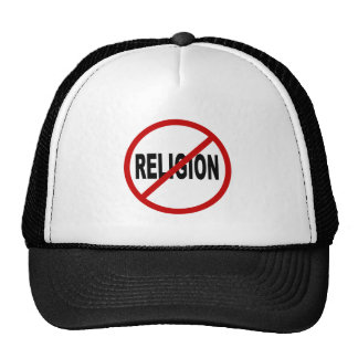 Hate Religion /No Religion Allowed Sign Statement Trucker Hat